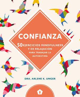 CONFIANZA (50 EJERCICIOS MINDFULNESS Y DE RELAJACION PARA T