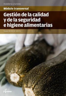 GESTIÓN DE LA CALIDAD Y DE LA SEGURIDAD E HIGIENE ALIMENTARIA