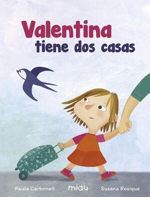VALENTINA TIENE DOS CASAS