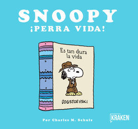 SNOOPY ¡PERRA VIDA!