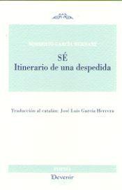 SÉ. ITINERARIO DE UNA DESPEDIDA (POESÍA 301)
