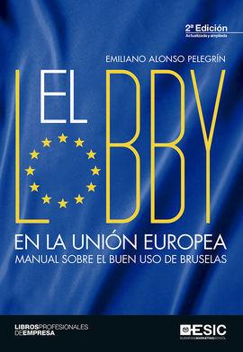 LOBBY EN LA UNION EUROPEA MANUAL SOBRE EL BUEN USO DE BRUSELAS 2E