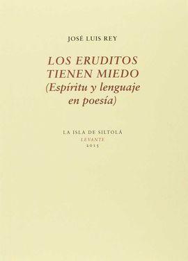 LOS ERUDITOS TIENEN MIEDO (ESPÍRITU Y LENGUAJE EN POESÍA)