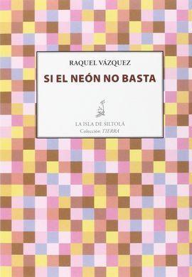 SI EL NEÓN NO BASTA