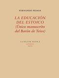 LA EDUCACIÓN DEL ESTOICO (ÚNICO MANUSCRITO DEL BARÓN DE TEIVE)