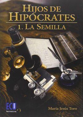 HIJOS DE HIPOCRATES 1. LA SEMILLA