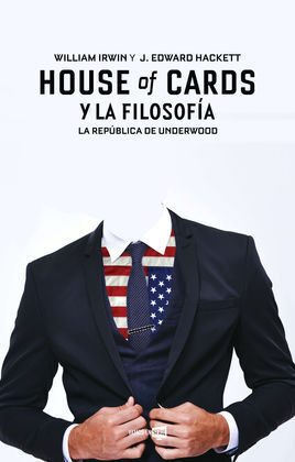 HOUSE OF CARDS Y LA FILOSOFÍA