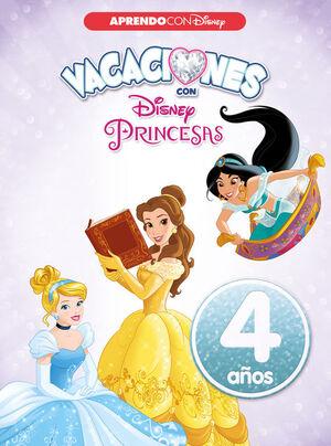 VACACIONES CON LAS PRINCESAS DISNEY. 4 AÑOS (APRENDO CON DISNEY)