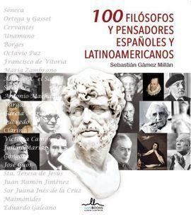 100 FILOSOFOS Y PENSADORES ESPAÑOLES Y LATINOAMERICANOS