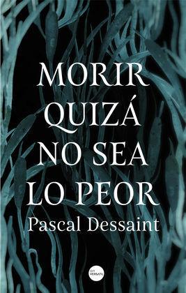 MORIR QUIZÁ NO SEA LO PEOR