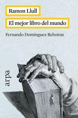 RAMON LLULL. EL MEJOR LIBRO DEL MUNDO
