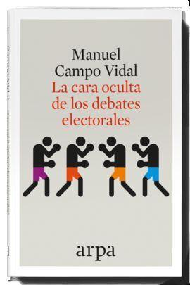LA CARA OCULTA DE LOS DEBATES ELECTORALES