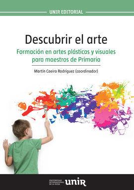 DESCUBRIR EL ARTE. FORMACION EN ARTES PLASTICAS Y VISUALES PARA MAESTROS DE PRIM