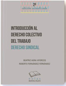 INTRODUCCIÓN AL DERECHO COLECTIVO DEL TRABAJO. DERECHO SINDICAL. 2ª ED.