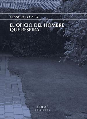 EL OFICIO DEL HOMBRE QUE RESPIRA