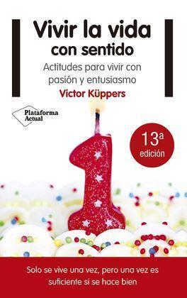 VIVIR LA VIDA CON SENTIDO (N. ED.)