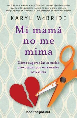 MI MAMÁ NO ME MIMA (B4P)