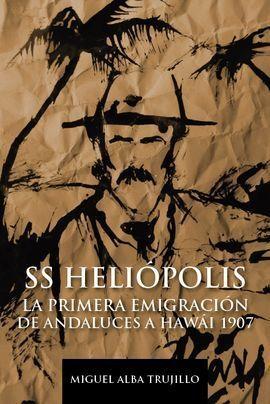 HELIOPOLIS PRIMERA EMIGRACIÓN ANDALUZA A HAWAI 1907