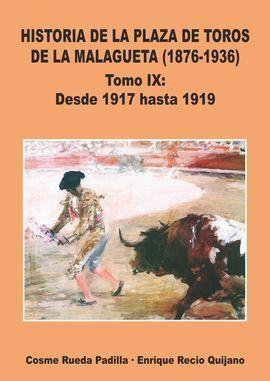 VOL.IX HISTORIA DE LA PLAZA DE TOROS DE LA MALAGUETA DESDE 1917 HASTA 1919