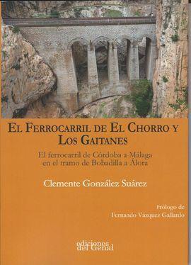 EL FERROCARRIL DE EL CHORRO Y LOS GAITANES