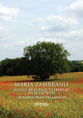 MARÍA ZAMBRANO, SUEÑO Y REALIDAD EN EL QUIJOTE