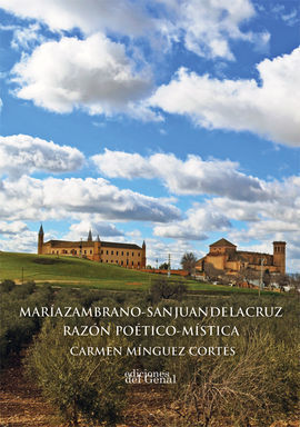 MARÍA ZAMBRANO - SAN JUAN DE LA CRUZ, RAZÓN POÉTICO MÍSTICA