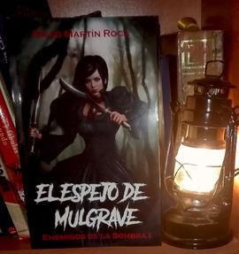 EL ESPEJO DE MULGRAVE ENEMIGOS DE LA SOMBRA I