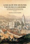 LA MÁLAGA DE AYER, SUS VECINOS Y SUS HECHOS EN EL RECUERDO 2 TOMOS