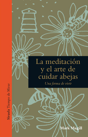 MEDITACIÓN Y EL ARTE DE CUIDAR ABEJAS, LA