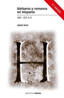 BÁRBAROS Y ROMANOS EN HISPANIA (400-507 A.D)