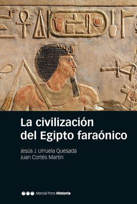 LA CIVILIZACIÓN DEL EGIPTO FARÓNICO