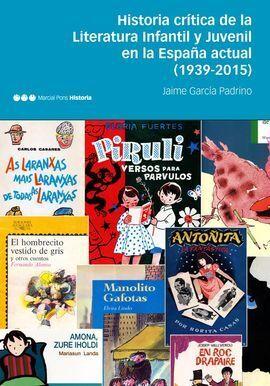 HISTORIA CRÍTICA DE LA LITERATURA INFANTIL Y JUVENIL EN LA ESPAÑA ACTUAL (1939-2
