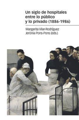 UN SIGLO DE HOSPITALES ENTRE LO PÚBLICO