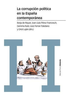 CORRUPCIÓN POLÍTICA EN LA ESPAÑA CONTEMPORÁNEA, LA