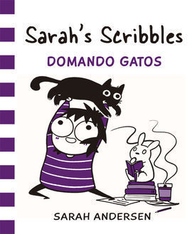 SARAH'S SCRIBBLES 3 DOMANDO GATOS