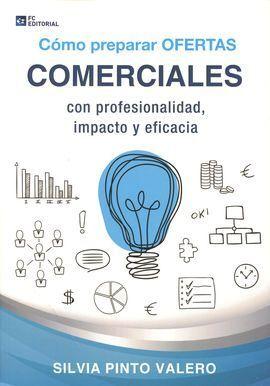 CÓMO PREPARAR OFERTAS COMERCIALES CON PROFESIONALIDAD, IMPACTO Y EFICACIA