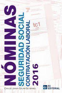 NÓMINAS, SEGURIDAD SOCIAL, CONTRATACIÓN LABORAL 2016
