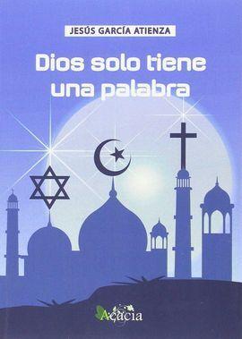 DIOS SOLO TIENE UNA PALABRA