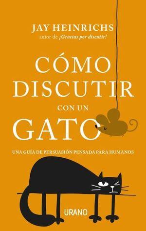 CÓMO DISCUTIR CON UN GATO