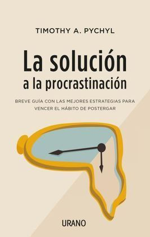 LA SOLUCION A LA PROCRASTINACION