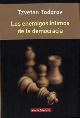 ENEMIGOS ÍNTIMOS DE LA DEMOCRACIA, LOS - (RÚSTICA)
