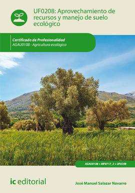APROVECHAMIENTO DE RECURSOS Y MANEJO DE SUELO ECOLÓGICO. AGAU0108 - AGRICULTURA
