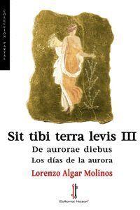 SIT TIBI TERRA LEVIS III DE AURORAE DIEBUS