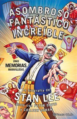 STAN LEE. ASOMBROSO, FANTASTICO, INCREIBLE: UNAS MEMORIAS MARAVIL