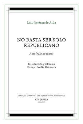 NO BASTA SER SOLO REPUBLICANO