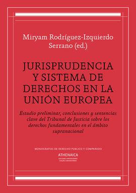 JURISPRUDENCIA Y SISTEMA DE DERECHOS EN LA UNIÓN EUROPEA