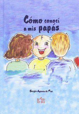 CÓMO CONOCÍ A MIS PAPÁS