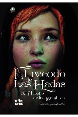 EL RECODO DE LAS HADAS: EL ACECHO DE LAS SOMBRAS