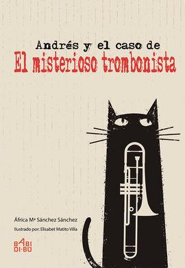 ANDRÉS Y EL CASO DE «EL MISTERIOSO TROMBONISTA»