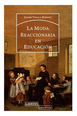 LA MODA REACCIONARIA EN EDUCACIÓN